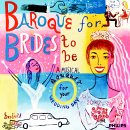 Wedding Music: Baroque For Brides